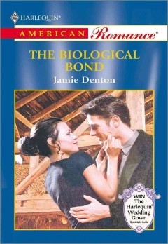 The biological bond. Jamie Denton. - Jamie Ann Denton