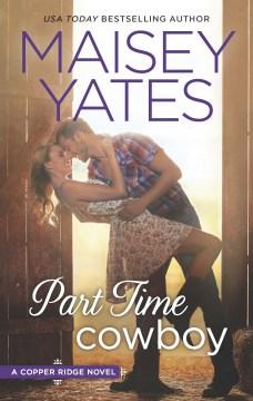 Part time cowboy - Maisey author Yates