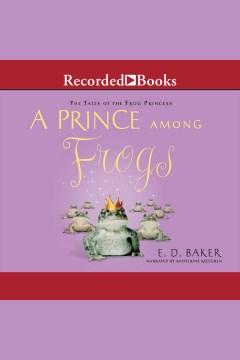 A prince among frogs - E. D Baker