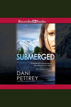 Submerged - Dani Pettrey