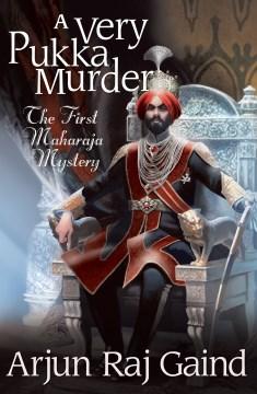 Very Pukka Murder : The First Maharajah Mystery - Arjun Gaind
