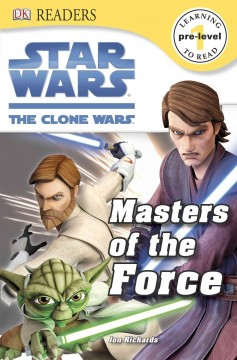 Star Wars, the clone wars. written by Jon Richards. Masters of the force - Jon Richards