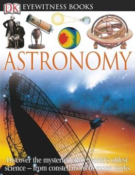 Astronomy / written by Kristen Lippincott - Kristen Lippincott