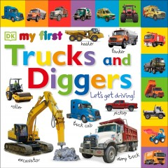 My first trucks and diggers : let's get driving! - Marie Greenwood