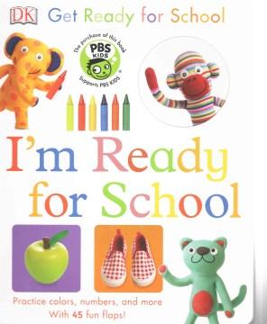 Get ready for school : I'm ready for school - Dawn Sirett