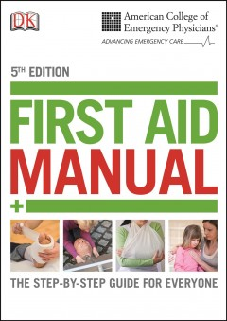 ACEP First Aid Manual, 5th Edition -  DK