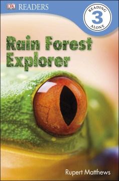 DK Readers L3: Rain Forest Explorer - Rupert Matthews