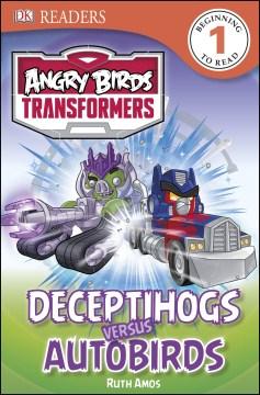 Angry Birds Transformers : Deceptihogs versus Autobirds - Ruth Amos