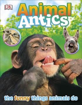 Animal Antics - Inc. (COR) Dorling Kindersley