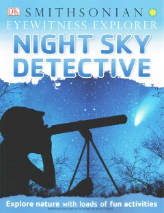 Night sky detective  - Ben Morgan