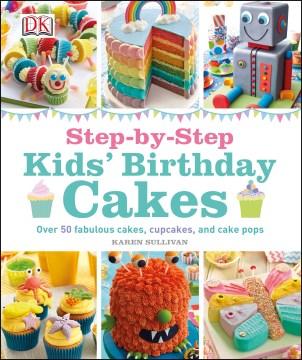 Step-by-Step Kids' Birthday Cakes -  DK