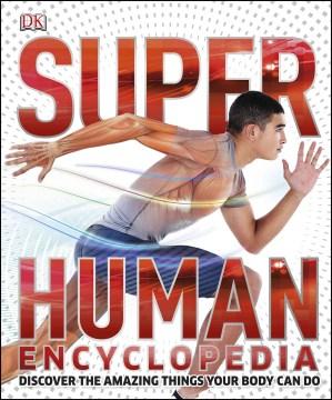 Super Human Encyclopedia -  DK