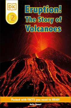 Eruption! : the story of volcanoes - Anita Ganeri