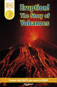 DK Readers L2 : Eruption!: The Story of Volcanoes - Anita Ganeri