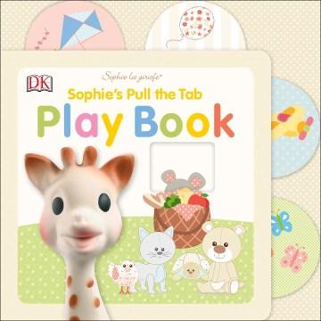 Sophie's pull the tab play book - Dawn Sirett