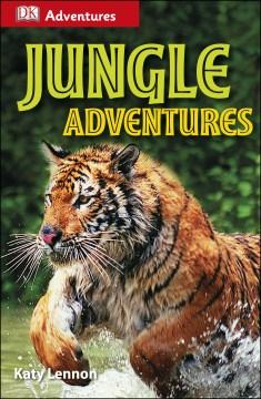 DK Adventures: Jungle Adventures - Camilla Gersh