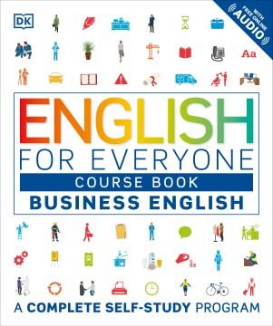 English for Everyone Business : Business English, Course Book - Inc. (COR) Dorling Kindersley