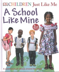 A school like mine : a celebration of schools around the world  - Penny(Children's author) Smith