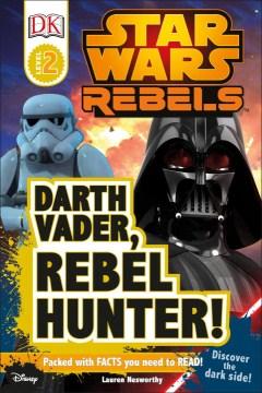 Darth Vader, rebel hunter! - Lauren Nesworthy