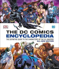 The DC comics encyclopedia : the definitive guide to the characters of the DC universe