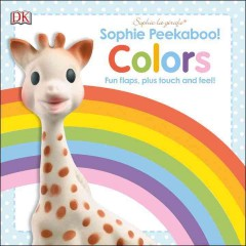 Sophie peekaboo! : Colors - Dawn Sirett