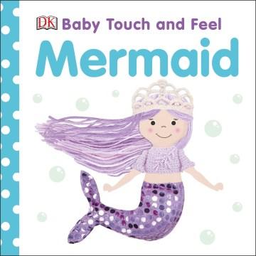 Baby Touch and Feel Mermaid - Inc. (COR) Dorling Kindersley
