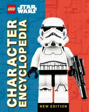 Lego Star Wars Character Encyclopedia : Library Edition - Elizabeth Dowsett
