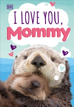 I love you, Mommy.