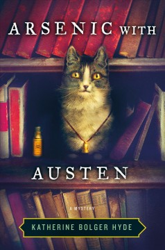 Arsenic with Austen - Katherine Bolger Hyde