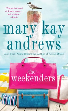The Weekenders A Novel - Mary Kay Andrews