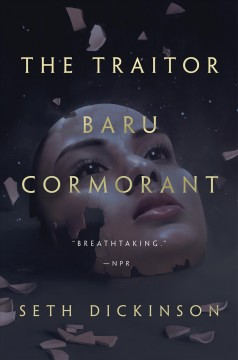 The traitor baru cormorant. Seth Dickinson. - Seth Dickinson