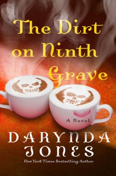 The dirt on ninth grave : Charley Davidson Series, Book 9. Darynda Jones. - Darynda Jones