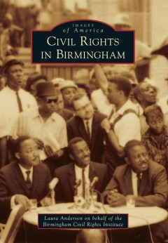 Civil Rights in Birmingham - Laura Anderson
