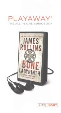 The bone labyrinth : a Sigma Force novel - James Rollins