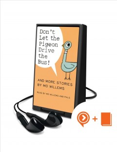 Don't let the pigeon drive the bus! and more stories by Mo Willems - Mo Willems