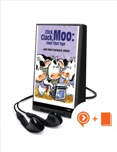 Click, clack, moo : cows that type ... and other barnyard stories