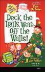 Deck the halls, we're off the walls! - Dan Gutman