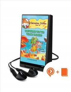 Geronimo Stilton. Geronimo Stilton ; [illustrations by Johnny Stracchino and Mary Fontina]. Book 18, Shipwreck on the pirate islands - Geronimo Stilton