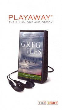 Natchez burning : a novel - Greg. author Iles