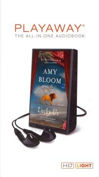 Lucky us : a novel - Amy Bloom