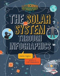 The solar system through infographics  - Nadia Higgins
