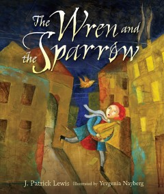 The Wren and the Sparrow - J. Patrick Lewis