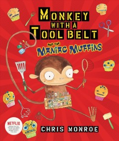 Monkey with a tool belt and the maniac muffins - Chris Monroe