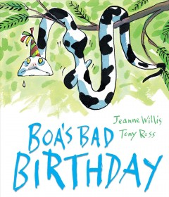 Boa's bad birthday - Jeanne Willis