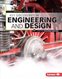 Key discoveries in engineering and design - Christine Zuchora-Walske