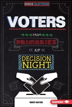 Voters : from primaries to decision night - Robert Grayson
