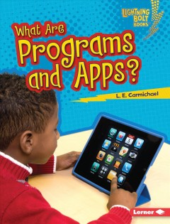 What are programs and apps? - L. E. (Lindsey E.) Carmichael