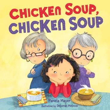 Chicken Soup, Chicken Soup - Pamela; Melmon Mayer