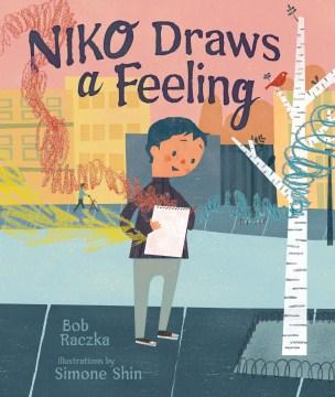 Niko draws a feeling - Bob Raczka
