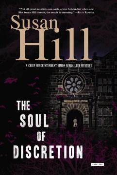 Soul of discretion : a chief superintendent Simon Serrailler mystery - Susan Hill